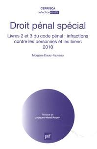 Morgane Daury-Fauveau - Droit pénal spécial - Livres 2 et 3 du code pénal : infractions contre les personnes et les biens.