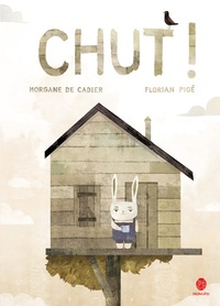 Morgane de Cadier et Florian Pigé - Chut !.