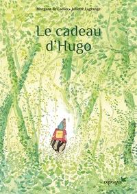 Morgane de Cadier - Le cadeau d'Hugo.