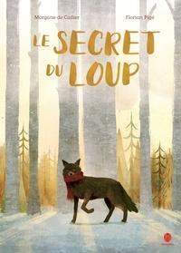Morgane de Cadier et Florian Pigé - Le secret du loup.