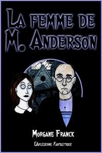 Livres à télécharger gratuitement en pdf La femme de M. Anderson  - Nouvelle fantastique humoristique 9782379141232