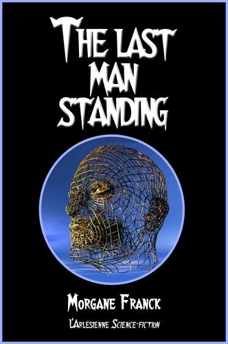 The last man standing. Nouvelle de science-fiction