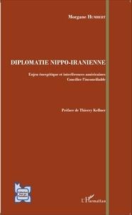 Morgane Humbert - Diplomatie nippo-iranienne - Enjeu énergétique et interférences américaines - Concilier l'inconciliable.