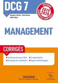 Morgane Le Breton et Kévin Herlem - DCG 7 Management - Corrigés - Réforme Expertise comptable 2019-2020.