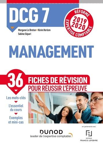 Morgane Le Breton et Kévin Herlem - DCG 7 Management - Fiches de révision - Réforme Expertise comptable 2019-2020.