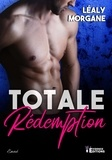 Morgane Lealy - Totale rédemption.