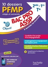 Morgane Lecouturier et Guillaume Luciani - 10 dossiers PFMP rédigés et commentés Bac Pro ASSP à domicile / en structure 2nd, 1re, Tle.
