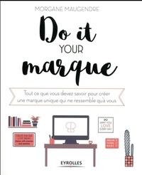 Do it your marque - Tout ce que vous devez savoir pour créer une marque unique qui ne ressemble quà vous.pdf