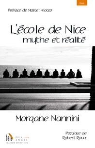 Morgane Nannini - L'école de Nice, mythe et réalité.
