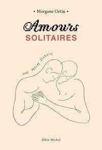 Téléchargement gratuit de livres Ipad Amours solitaires - Une petite éternité 9782226448613 PDB MOBI DJVU