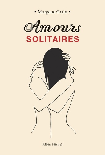 Amours solitaires - Morgane Ortin - Format ePub - 9782226432339 - 9,99 €