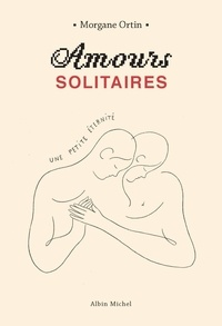 Ebooks gratuits eBay télécharger Amours solitaires  - Tome 2, Une petite éternité MOBI par Morgane Ortin 9782226445889 in French