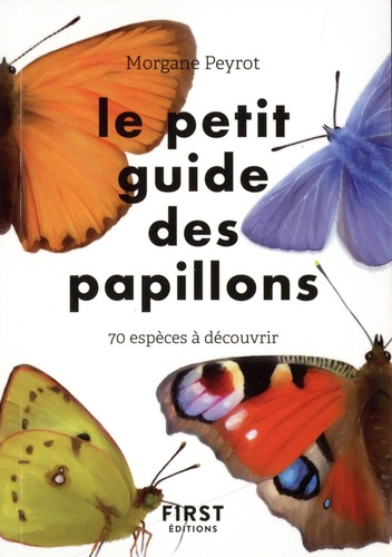 Le petit guide des papillons. 70 espèces à découvrir