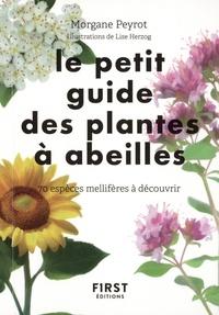 Morgane Peyrot - Le petit guide des plantes à abeilles - 70 espèces mellifères à découvrir.