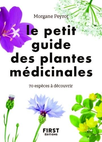 Le petit guide des plantes médicinales. 70 espèces à découvrir