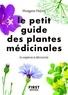 Morgane Peyrot - Le petit guide des plantes médicinales - 70 espèces à découvrir.