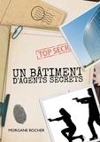 Morgane Rocher - Un batiment d'agents secrets.