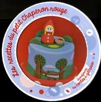 Morgane Sirguey - Les recettes du petit Chaperon rouge et autres contes.