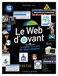 Morgane Tual - Le Web d'avant - Le meilleur et le pire des débuts d'Internet.