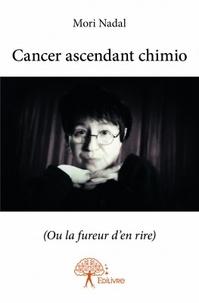 Mori Nadal - Cancer ascendant chimio.