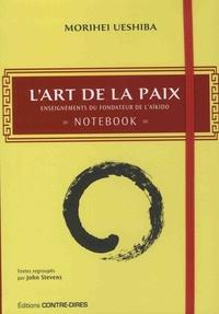 Morihei Ueshiba et John Stevens - L'art de la paix - Notebook.