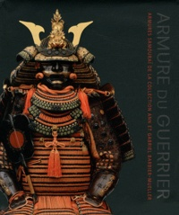 Morihiro Ogawa et Gregory Irvine - Armure du guerrier - Armures samouraï de la collection Ann et Gabriel Barbier-Mueller.