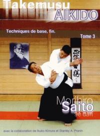Morihiro Saito - Takemusu Aïkido - Tome 3, Techniques de base, fin.