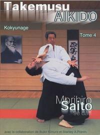 Morihiro Saito - Takemusu Aikido - Tome 4.