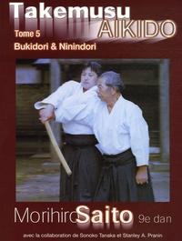 Takemusu Aïkido - Tome 5, Bukidori & Ninindori.pdf
