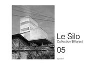 Morin Andre - Le Silo 05 - Collection Billarant.