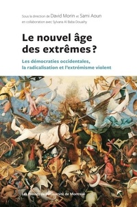 Morin/aoum - Le nouvel age des extremes? :les democraties occidentales,la radicalisation et l.