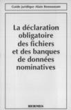 Morin - La déclaration obligatoire des fichiers et des banques de données nominatives (Guide juridique).