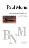 Morin, Paul. Édition critique - Œuvres poétiques complètes - Paul Morin.