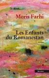 Moris Farhi - Les enfants du Romanestan.