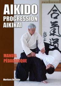 Aïkido : progression Aïkikaï- Manuel pédagogique - Moriteru Ueshiba pdf epub