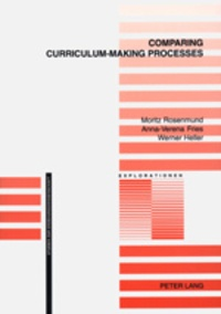 Moritz Rosenmund et Anna-verena Fries - Comparing Curriculum-Making Processes.
