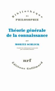Moritz Schlick - Théorie générale de la connaissance.