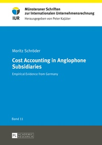 Moritz Schröder - Cost Accounting in Anglophone Subsidiaries - Empirical Evidence from Germany.