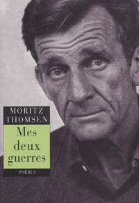 Moritz Thomsen - Mes deux guerres.