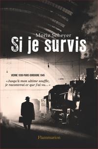 Moriz Scheyer - Si je survis.