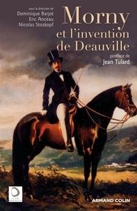 Dominique Barjot - Morny et l'invention de Deauville.