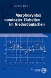 Morphosyntax nominaler Einheiten im Niederdeutschen.