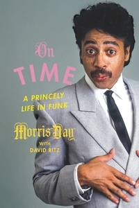 Morris Day et David Ritz - On Time - A Princely Life in Funk.