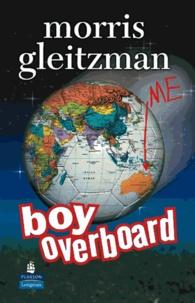 Morris Gleitzman - Boy overboard.