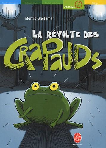 Morris Gleitzman - La révolte des crapauds.