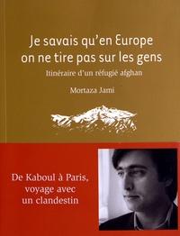 Deedr.fr Je savais qu'en Europe on ne tire pas sur les gens - Itinéraire d'un réfugié afghan Image