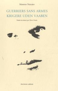 Morten Nielsen - Guerriers sans armes - Edition français-danois.