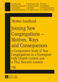Morten Sandland - Joining New Congregations – Motives, Ways and Consequences - A Comparative Study of New Congregations in a Norwegian Folk Church Context and a Thai Minority Context.