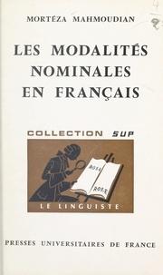 Mortéza Mahmoudian et André Martinet - Les modalités nominales en français - Essai de syntaxe fonctionnelle.
