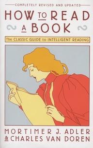Mortimer-J Adler et Charles Van Doren - How to Read a Book.